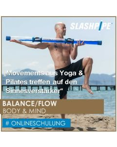 Add-Schulung  SLASHPIPE ® BALANCE/FLOW